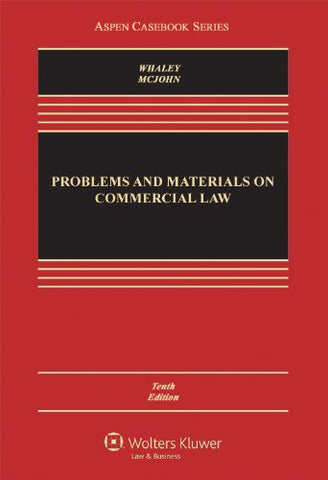 Problems And Materials On Commercial Law, Tenth Edition (Aspen Casebook)