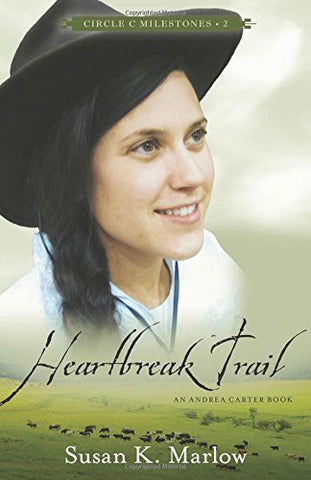 Heartbreak Trail: An Andrea Carter Book (Circle C Milestones)