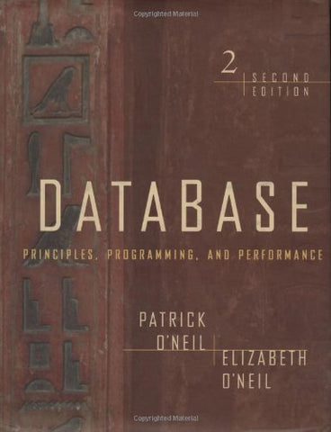 Database: Principles, Programming, And Performance, Second Edition (The Morgan Kaufmann Series In Data Management Systems)