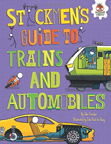 Stickmen'S Guide To Trains And Automobiles (Stickmen'S Guides To How Everything Works)