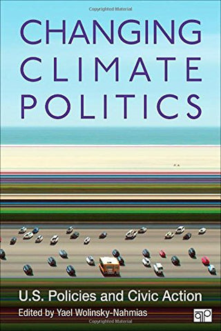 Changing Climate Politics; U.S. Policies And Civic Action