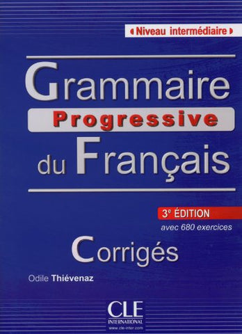 Grammaire Progressive Du Francais - Nouvelle Edition: Corriges Intermediaire 3E Edition (French Edition)