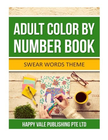Adult Color  By Number Book: Swear Words Theme