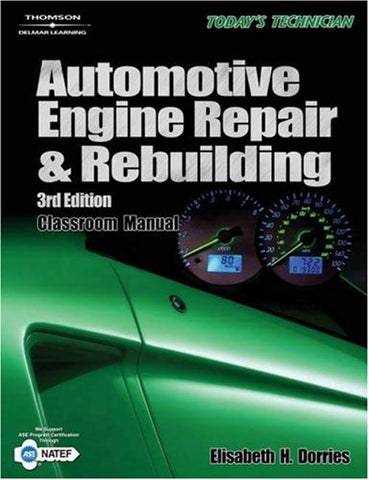 Automotive Engine Repair & Rebuilding (Today'S Technician) (2 Volume Set)