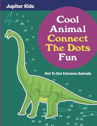 Cool Animal Connect The Dots Fun: Dot To Dot Extreme Animals