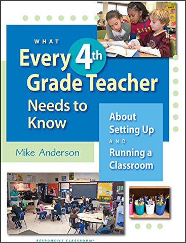 What Every 4Th Grade Teacher Needs To Know About Setting Up And Running A Classroom