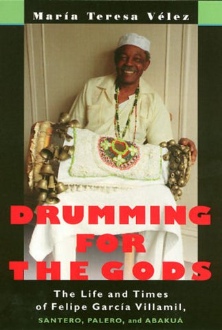 Drumming For The Gods (Studies In Latin America & Car)