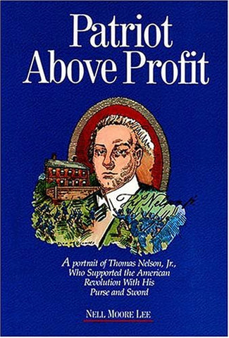 Patriot Above Profit: A Portrait Of Thomas Nelson, Jr., Who Supported The American Revolution With His Purse And Sword