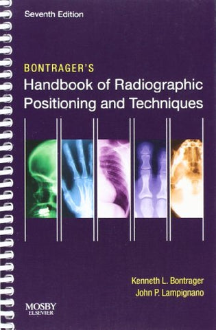 Bontragers Handbook Of Radiographic Positioning And Techniques, 7E