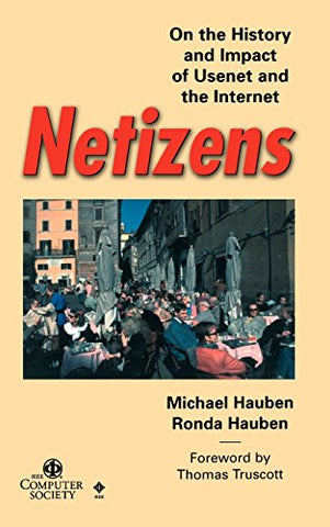Netizens: On The History And Impact Of Usenet And The Internet
