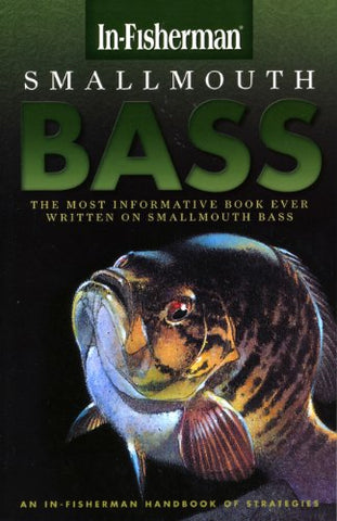 In-Fisherman Smallmouth Bass: Handbook Of Strategies