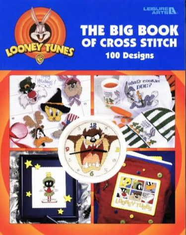 Looney Tunes, The Big Book Of Cross Stitch : 100 Designs