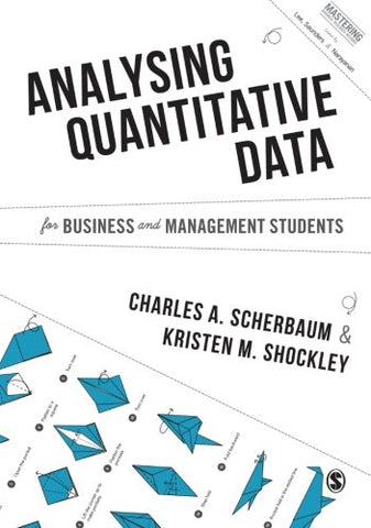 Analysing Quantitative Data For Business And Management Students (Mastering Business Research Methods)