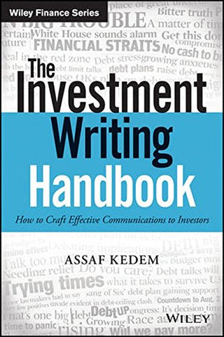 The Investment Writing Handbook: How To Craft Effective Communications To Investors (Wiley Finance)