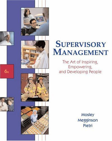 Supervisory Management: The Art Of Inspiring, Empowering, And Developing People
