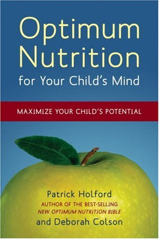 Optimum Nutrition For Your Child'S Mind: Maximize Your Child'S Potential