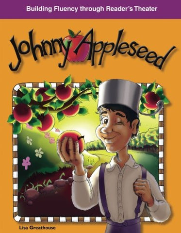 Johnny Appleseed: American Tall Tales And Legends (Building Fluency Through Reader'S Theater)