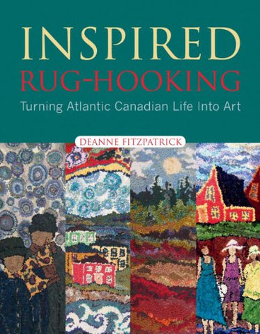 Inspired Rug-Hooking: Turning Atlantic Canadian Life Into Art