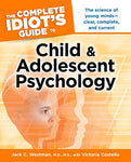 The Complete Idiot'S Guide To Child And Adolescent Psychology
