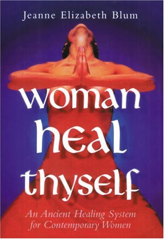 Woman Heal Thyself