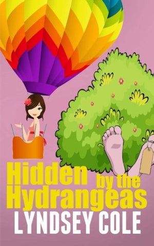 Hidden By The Hydrangeas (Lily Bloom Cozy Mystery Series) (Volume 5)