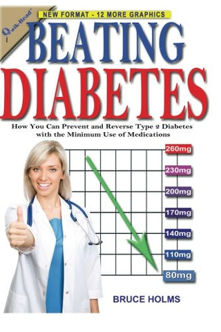 Beating Diabetes: How You Can Prevent And Reverse Type 2 Diabetes With The Minimum Use Of Medications