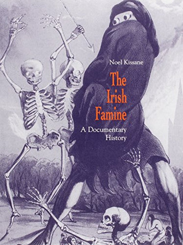 The Irish Famine: A Documentary History (The Irish Studies Series)