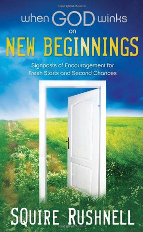 When God Winks On New Beginnings: Signposts Of Encouragement For Fresh Starts And Second Chances