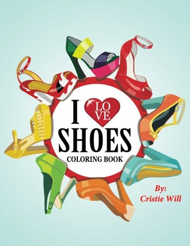 I Love Shoes: Coloring Book