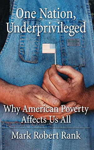One Nation, Underprivileged: Why American Poverty Affects Us All