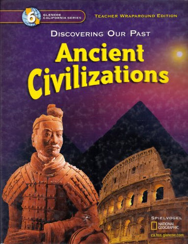 Discovering Our Past Ancient Civilizations Grade 6 California Teacher Edition