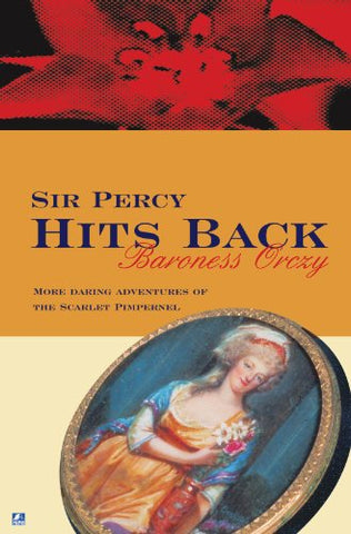 Sir Percy Hits Back (Scarlet Pimpernel)