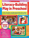 Literacy-Building Play In Preschool: Lit Kits, Prop Boxes, And Other Easy-To-Make Tools To Boost Emergent Reading And Writing Skills Through Dramatic Play