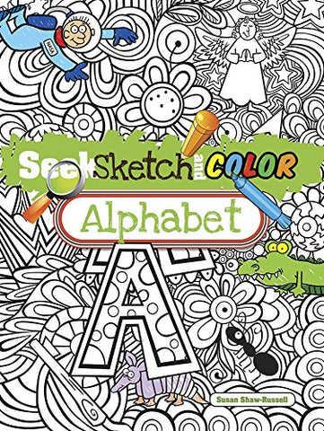 Seek, Sketch And Color -- Alphabet (Dover Children'S Activity Books)