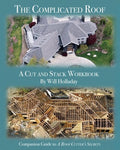 "The Complicated Roof - A Cut And Stack Workbook: Companion Guide To ""A Roof Cutters Secrets"""