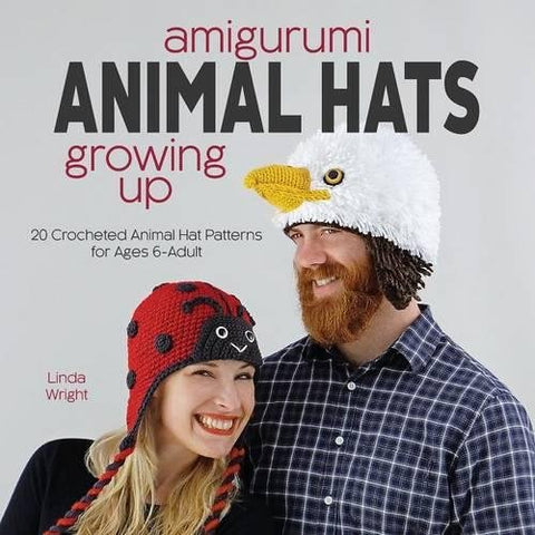 Amigurumi Animal Hats Growing Up: 20 Crocheted Animal Hat Patterns For Ages  6-Adult