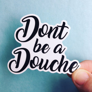 Don't be a Douche Sticker