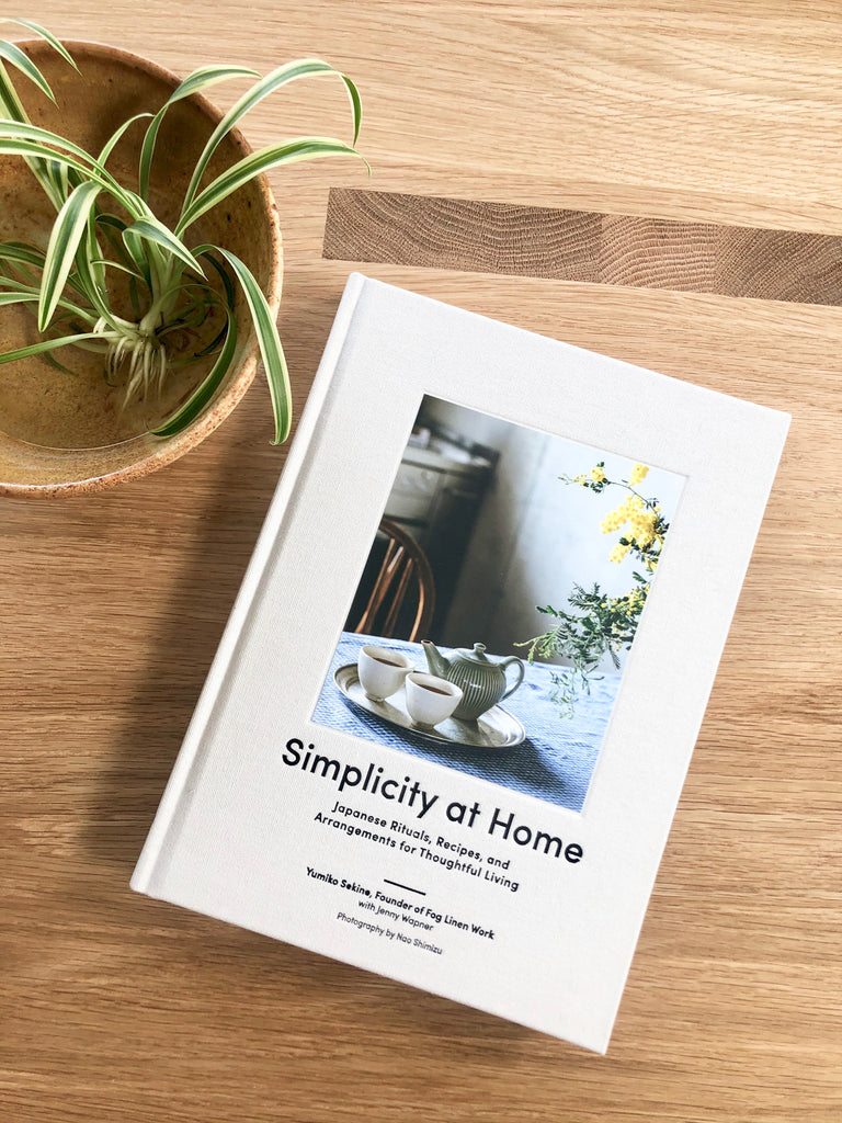 Simplicity at Home | Japanese Rituals, Recipes, and Arrangements for Thoughtful Living