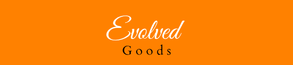 Evolved Goods