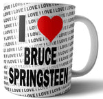 I Love Bruce Springsteen Tea - Coffee - Mug - Cup Birthday - Christmas - Gift