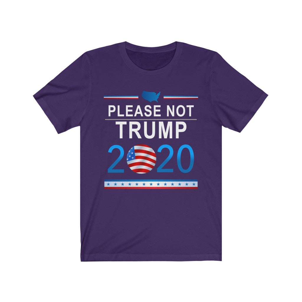 """Please Not Trump 2020"" Election T-Shirt"