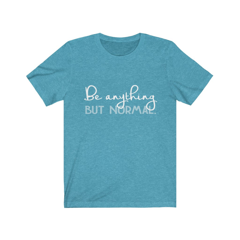 """Be Anything But Normal"" Premium T-Shirt"