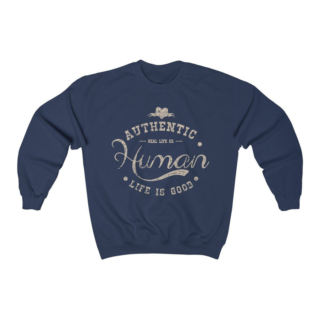 """Authentic Human - Life is Good"" Crewneck Premium Sweatshirt - Dan Pearce Creative Shop"