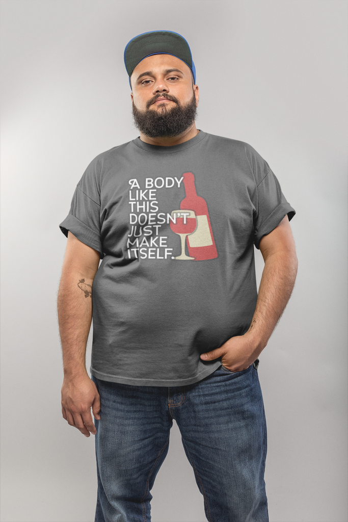 """A Body Like This Doesn't Just Make Itself"" Premium T-Shirt for Wine Drinkers"