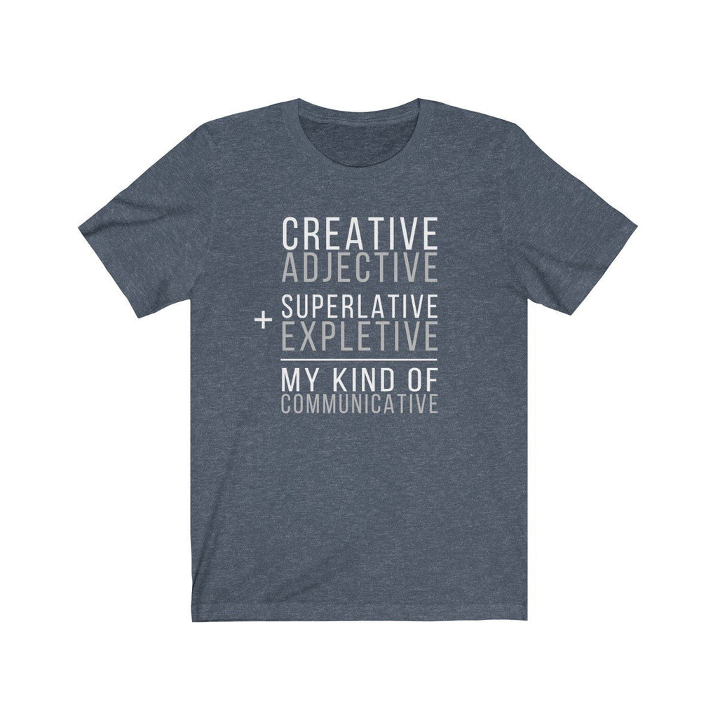 """Creative Adjective Plus Superlative Expletive Equals My Kind of Communicative"" Premium T-Shirt - Dan Pearce Creative Shop"