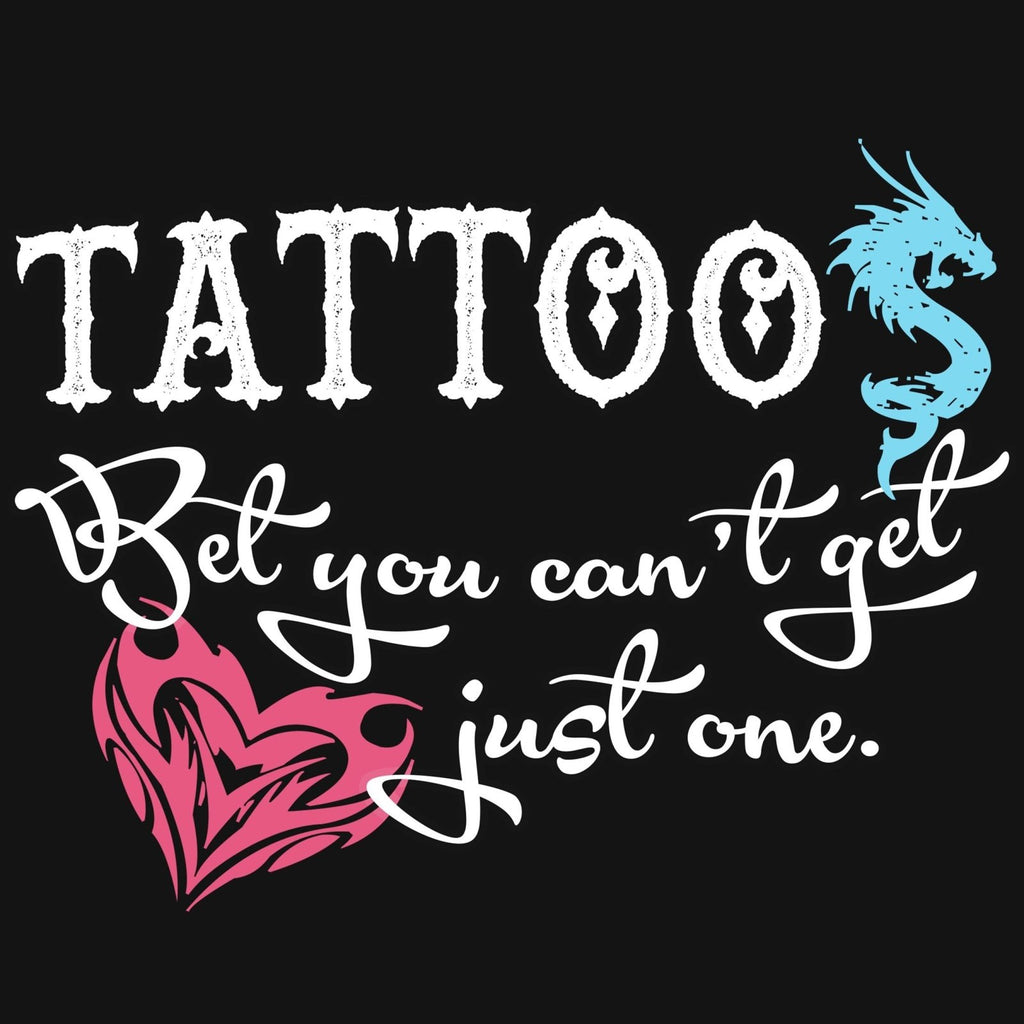 """Tattoos - Bet You Can't Get Just One"" Premium T-Shirt - Dan Pearce Creative Shop"