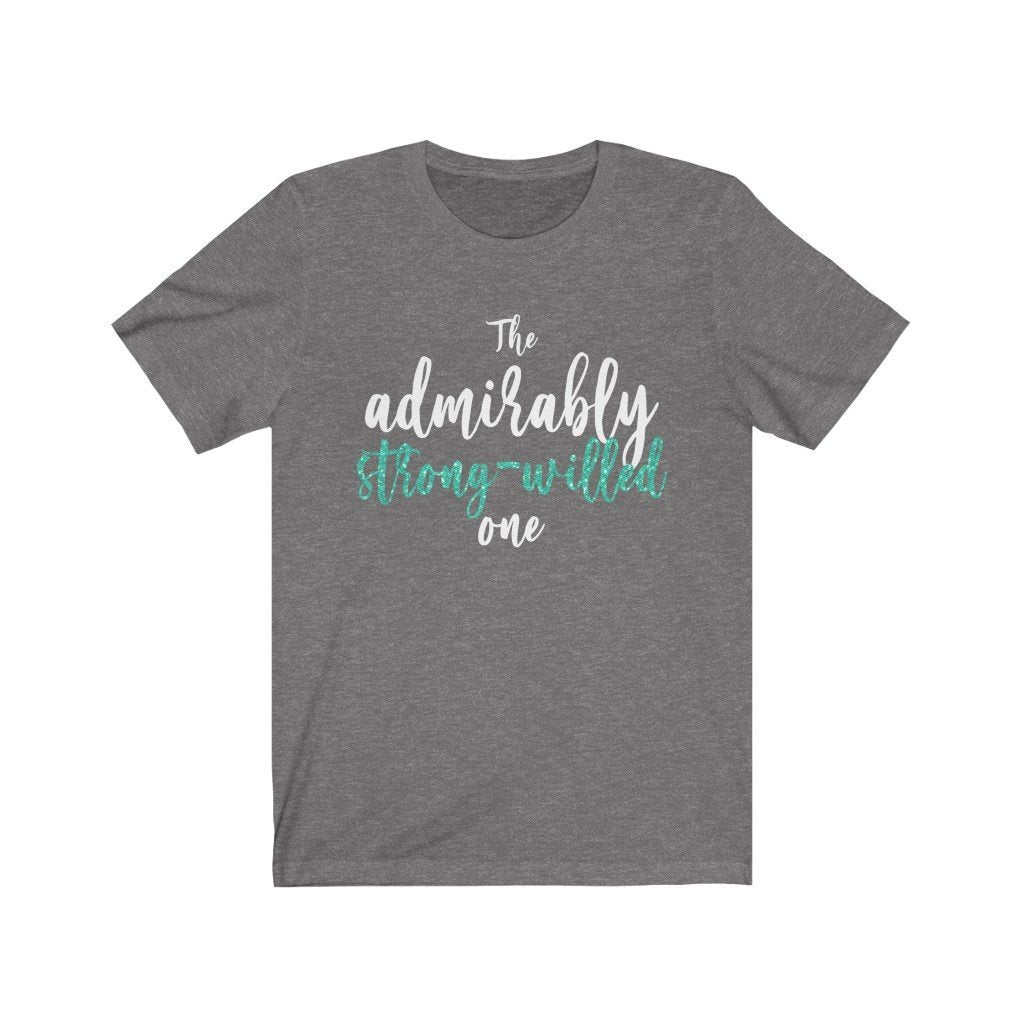 """The Admirably Strong-Willed One"" - Quirk Shirts Series - Premium Unisex Tee - Dan Pearce Creative Shop"
