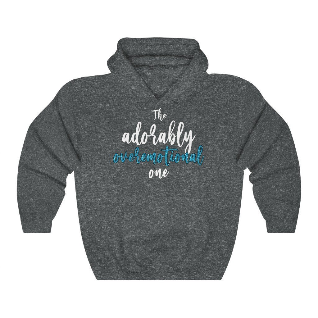 """The Adorably Overemotional One"" Hoodie - Quirk Shirts - Premium Hooded Sweatshirt - Dan Pearce Creative Shop"
