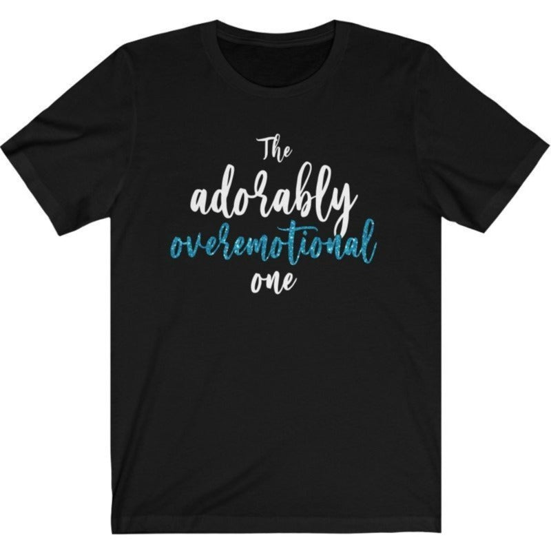 """The Adorably Overemotional One"" - Quirk Shirts Series - Premium Unisex Tee - Dan Pearce Creative Shop"