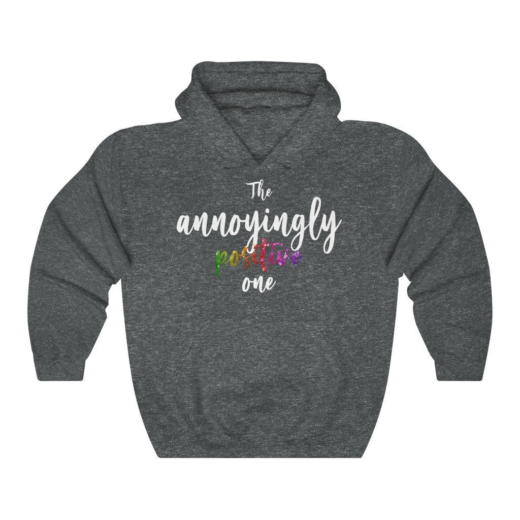 """The Annoyingly Positive One"" Hoodie - Quirk Shirts - Premium Hooded Sweatshirt - Dan Pearce Creative Shop"
